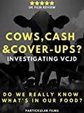 Cows, Cash & Cover-ups? Investigating vCJD