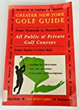 Greater New York Golf Guide : From Montauk to Monticello