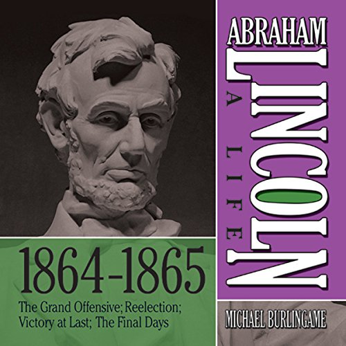 Abraham Lincoln: A Life 1864-1865 audiobook cover art