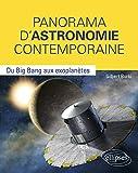 Panorama d'Astronomie Contemporaine - Du Big Bang aux Exoplanetes