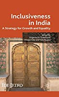 Inclusiveness in India: A Strategy for Growth and Equality (IDE-JETRO Series)