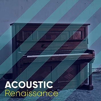 Acoustic Renaissance