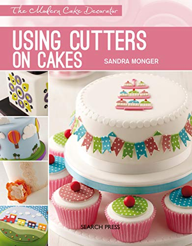 Modern Cake Decorator: Using Cutters on Cakes (English Edition)