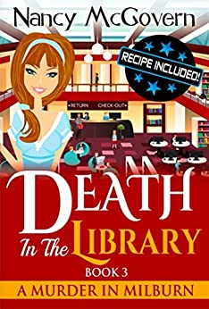 Death In The Library: A Culinary Cozy Mystery With A Delicious Recipe (A Murder In Milburn Book 3) by [Nancy McGovern]