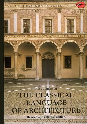 The Classical Language of Architecture (World of Art) by John Summerson Revised edition (1980)