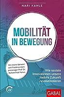 Mobilitaet in Bewegung: Wie soziale Innovationen unsere mobile Zukunft revolutionieren (mit E-Book inside)