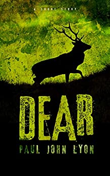 Dear: (Short Story) by [Paul John Lyon]