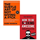 the subtle art of not giving a fuck [hardcover] and how to be fucking awesome 2 books collection set - a counterintuitive approach to living a good life