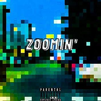 Zoomin'