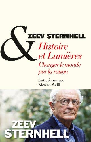 Histoire et lumières, changer le monde par la raison (French Edition)