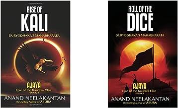 Rise of Kali: Duryodhana's Mahabharata (Ajaya Book 2) + Roll of the Dice: Duryodhana's Mahabharata (Ajaya Book 1) (Set o...