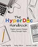 The HyperDoc Handbook: Digital Lesson Design Using Google Apps (English Edition)