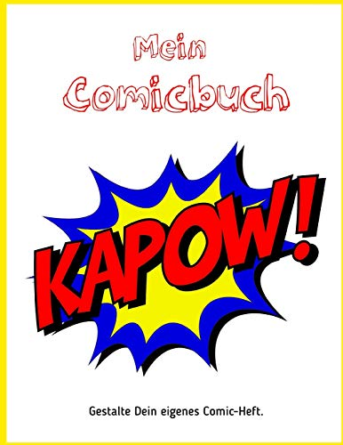 Mein Comicbuch: Gestalte Dein eigenes Comic-Heft   Notizbuch Comic   Raster Felder ausfüllen   124 Seiten   Soft Cover   ca. DIN A4   Tolle ...   Kreatives Malbuch   Blanko Comic Buch