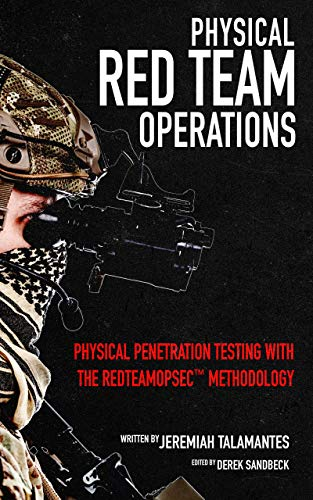 Physical Red Team Operations: Physical Penetration Testing with the REDTEAMOPSEC Methodology (English Edition)