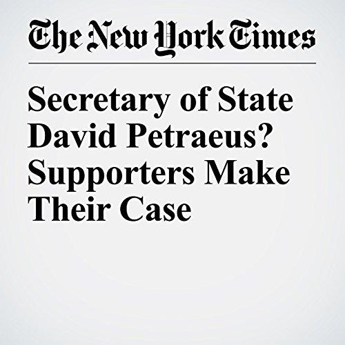 Secretary of State David Petraeus? Supporters Make Their Case audiobook cover art