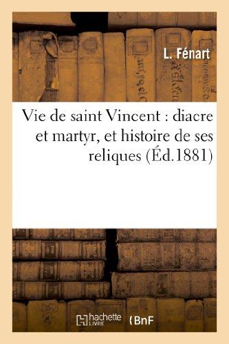 Vie de saint Vincent : diacre et martyr, et histoire de ses reliques