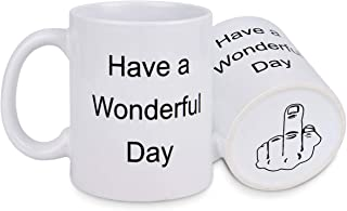 Have A Wonderful Day Coffee Mug Novelty Coffee Tea Cup with Middle Finger on the Bottom Funny Gift for Christmas Birthday Women Men (Wonderful Day, 12 Ounce)