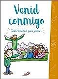 Venid conmigo: Confirmación I para jóvenes (Nuevo Proyecto Galilea 2000)