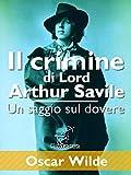 Il crimine di Lord Arthur Savile (Un saggio sul dovere) (Italian Edition)