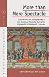 More than Mere Spectacle: Coronations and Inaugurations in the Habsburg Monarchy during the Eighteenth and Nineteenth Centuries (Austrian and Habsburg Studies)