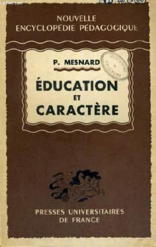 EDUCATION ET CARACTERE - NOUVELLE ENCYCLOPEDIE PEDAGOGIQUE COLLECTION FONDEE PAR A. MILLOT ET DIRIGEE PAR P. JOULIA