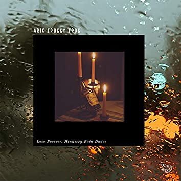 Love Forever, Hennessy Rain Dance
