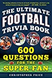The Ultimate Football Trivia Book: 600 Questions for the...