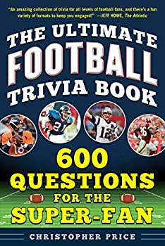 The Ultimate Football Trivia Book  600 Questions for the Super-Fan