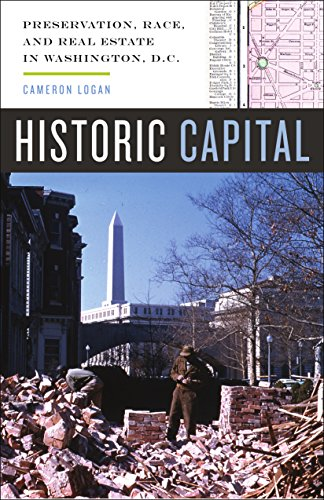 Compare Textbook Prices for Historic Capital: Preservation, Race, and Real Estate in Washington, D.C 1 Edition ISBN 9780816692347 by Logan, Cameron