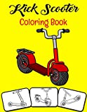 Kick Scooter Coloring Book: Gift For Toddlers Kids Preschool