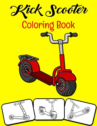Kick Scooter Coloring Book: Gift For Toddlers Kids Preschooler Kindergarten Students
