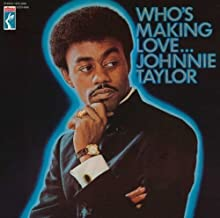 Who's Making Love by Johnnie Taylor (2009-03-18)