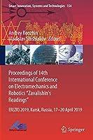 "Proceedings of 14th International Conference on Electromechanics and Robotics ""Zavalishin's Readings"": ER(ZR) 2019, Kursk, Russia, 17 - 20 April 2019 (Smart Innovation, Systems and Technologies (154))"