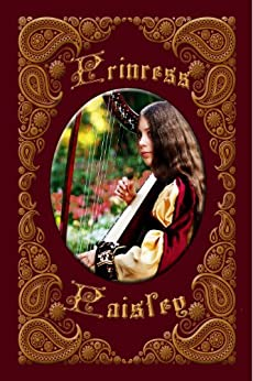 Princess Paisley (Not-So-Fairy Tales Book 1) by [Chautona Havig]