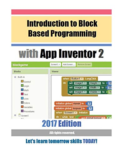 Introduction to Block Based Programming with App Inventor 2: 2017 Edition