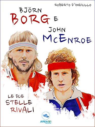 Björn Borg e John McEnroe: Le due stelle rivali