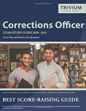 Corrections Officer Exam Study Guide 2020-2021: Exam Prep and Practice Test Questions