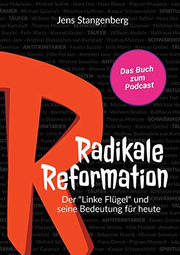 Radikale Reformation: Der