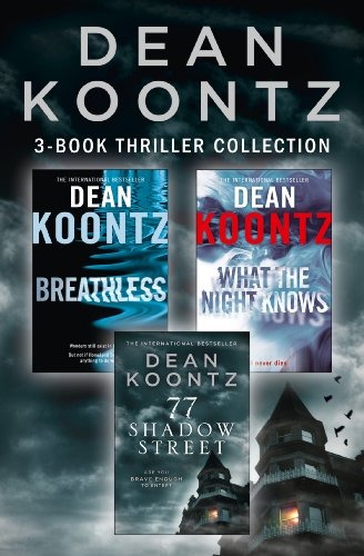 Dean Koontz 3-Book Thriller Collection: Breathless, What the Night Knows, 77 Shadow Street (English Edition)