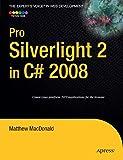 Pro Silverlight 2 in C# 2008 (Expert's Voice in Web Development)