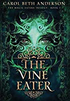 The Vine Eater (The Magic Eaters Trilogy)