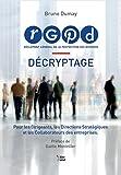 RGPD - DECRYPTAGE Pour les Dirigeants, les Directions Stratégiques et les Collaborateurs des entreprises.