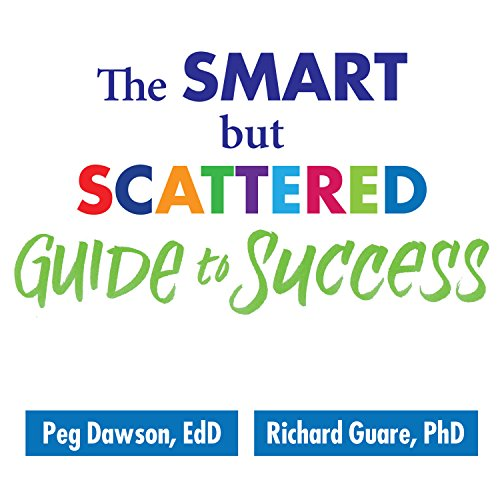 The Smart but Scattered Guide to Success audiobook cover art