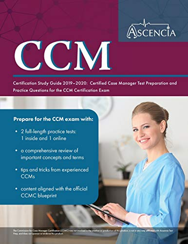 CCM Certification Study Guide 2019-2020: Certified Case Manager Test Preparation and Practice Questions for the CCM Certification Exam
