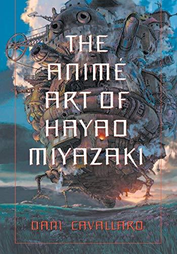 The Animi Art of Hayao Miyazaki