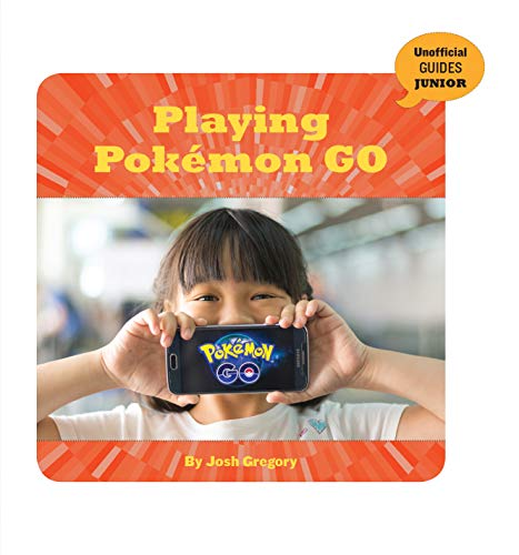 Playing Pokémon GO (21st Century Skills Innovation Library: Unofficial Guides Junior) (English Edition)