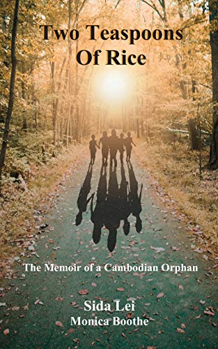 Two Teaspoons of Rice: A Memoir of a Cambodian Orphan
