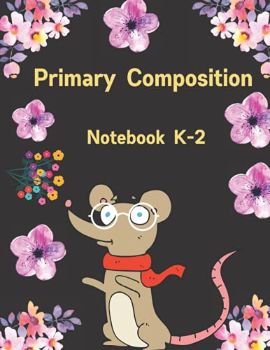 Primary composition notebook k-2 mouse : Primary composition notebook Story Paper: 120 Story Pages Primary Composition Notebook Dashed Midline ... Space School and Home Exercise Book for Kids