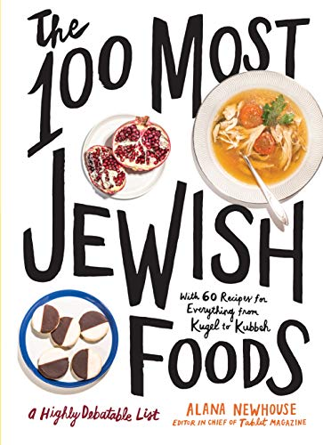 Compare Textbook Prices for The 100 Most Jewish Foods: A Highly Debatable List  ISBN 9781579659066 by Newhouse, Alana,Tablet