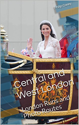 Central and West London: London Runs and Photo Routes (English Edition)